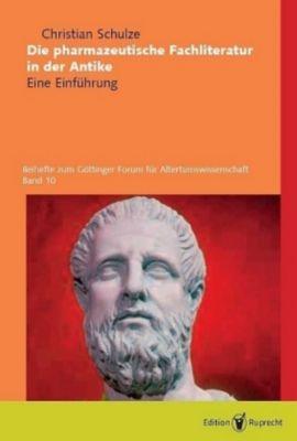 Die pharmazeutische Fachliteratur in der Antike, Christian Schulze
