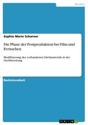 Die Phase der Postproduktion bei Film und Fernsehen, Sophie Marie Scharner