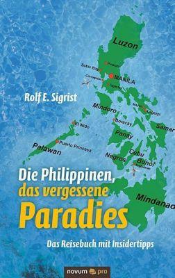 Die Philippinen, das vergessene Paradies, Rolf E. Sigrist