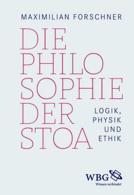 Die Philosophie der Stoa, Maximilian Forschner
