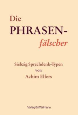 Die Phrasen-Fälscher, Achim Elfers