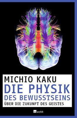 Die Physik des Bewusstseins, Michio Kaku