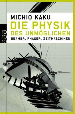 Die Physik des Unmöglichen, Michio Kaku