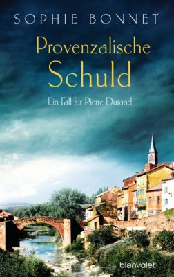 Die Pierre Durand Bände: Provenzalische Schuld, Sophie Bonnet