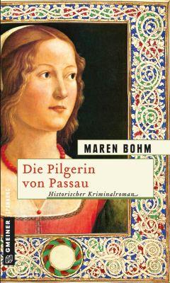 Die Pilgerin von Passau - Maren Bohm |