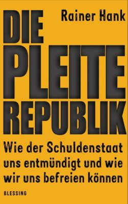 Die Pleite-Republik, Rainer Hank