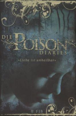 Die Poison Diaries - 'Liebe ist unheilbar', Maryrose Wood