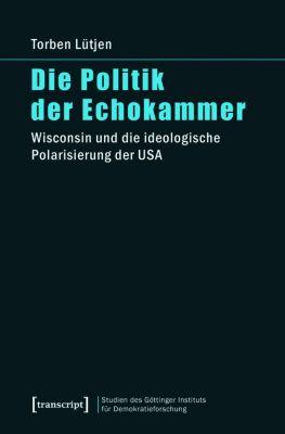 Die Politik der Echokammer, Torben Lütjen
