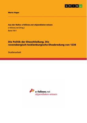 Die Politik der Eheschließung.  Die ravensbergisch-tecklenburgische Eheabredung von 1238, Maria Hager