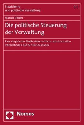 Die politische Steuerung der Verwaltung, Marian Döhler