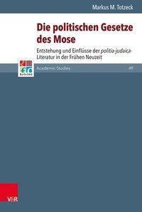 Die politischen Gesetze des Mose, Markus M. Totzeck