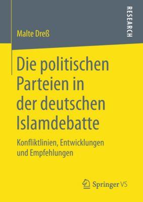 Die politischen Parteien in der deutschen Islamdebatte, Malte Dreß