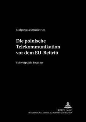 Die polnische Telekommunikation vor dem EU-Beitritt, Malgorzata Stankiewicz