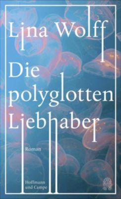Die polyglotten Liebhaber, Lina Wolff