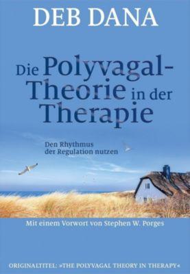 Die Polyvagal-Theorie in der Therapie - Deb Dana pdf epub