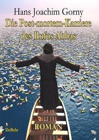 Die Post-mortem-Karriere des Rufus Abbas - Hans J. Gorny  