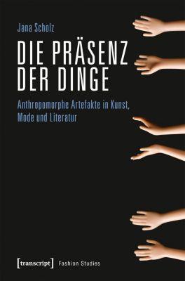 Die Präsenz der Dinge - Jana Scholz pdf epub