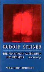 Die praktische Ausbildung des Denkens - Rudolf Steiner pdf epub