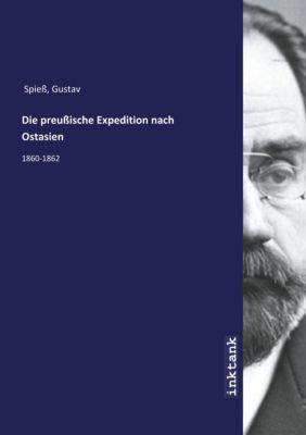 Die preußische Expedition nach Ostasien - Gustav Spieß pdf epub