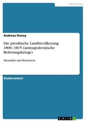 Die preußische Landbevölkerung 1806–1815 (antinapoleonische Befreiungskriege), Andreas Donay