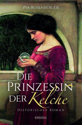 Die Prinzessin der Kelche - Pia Rosenberger |