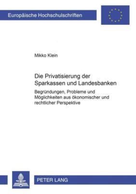 Die Privatisierung der Sparkassen und Landesbanken, Mikko Klein