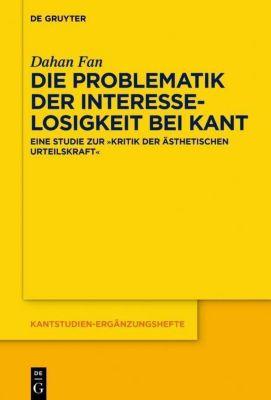 Die Problematik der Interesselosigkeit bei Kant - Dahan Fan |