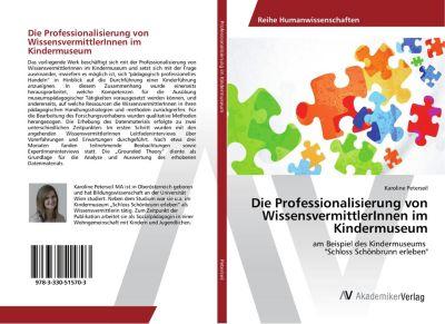 Die Professionalisierung von WissensvermittlerInnen im Kindermuseum - Karoline Peterseil pdf epub