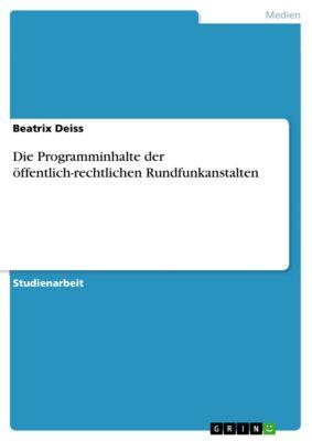 Die Programminhalte der öffentlich-rechtlichen Rundfunkanstalten, Beatrix Deiss
