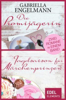 Die Promijägerin/Jagdsaison für Märchenprinzen, Gabriella Engelmann