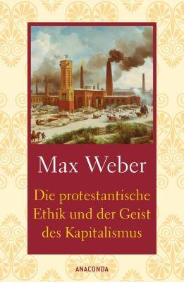 Die protestantische Ethik und der Geist des Kapitalismus, Max Weber