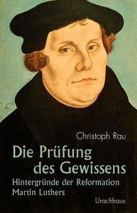 Die Prüfung des Gewissens - Christoph Rau  