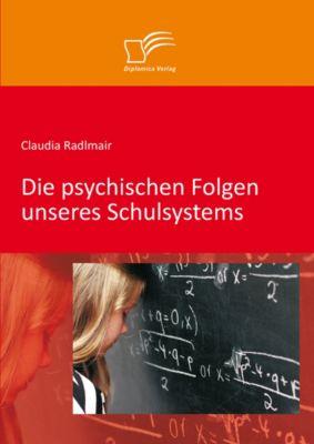 Die psychischen Folgen unseres Schulsystems, Claudia Radlmair