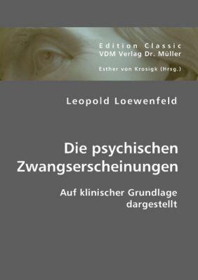 Die psychischen Zwangserscheinungen, Leopold Löwenfeld