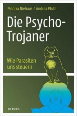 Die Psycho-Trojaner. Wie Parasiten uns steuern, Monika Niehaus, Andrea Pfuhl