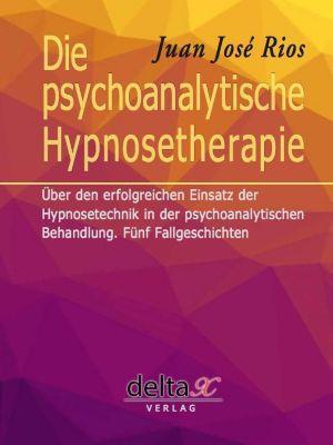 Die psychoanalytische Hypnosetherapie - Juan José Rios pdf epub