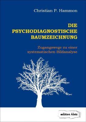 Die psychodiagnostische Baumzeichnung - Christian P. Hammon pdf epub