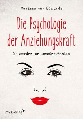 Die Psychologie der Anziehungskraft, Vanessa Van Edwards