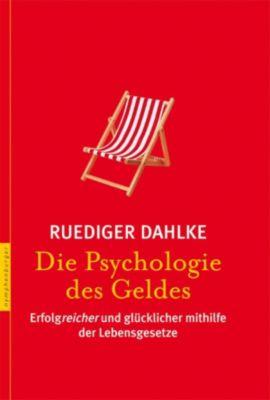Die Psychologie des Geldes, Ruediger Dahlke