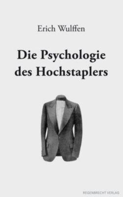 Die Psychologie des Hochstaplers, Erich Wulffen