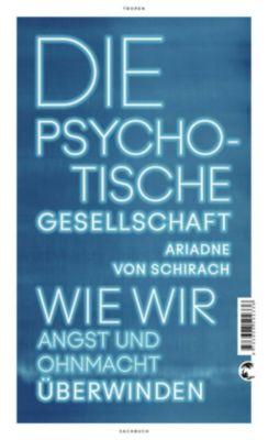 Die psychotische Gesellschaft - Ariadne von Schirach pdf epub