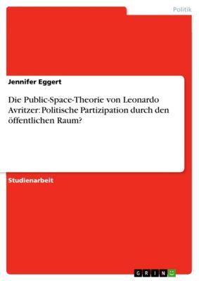 Die Public-Space-Theorie von Leonardo Avritzer: Politische Partizipation durch den öffentlichen Raum?, Jennifer Eggert