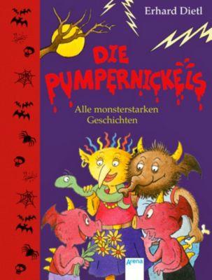 Die Pumpernickels. Alle monsterstarken Geschichten, Erhard Dietl