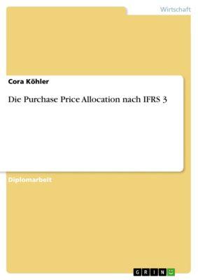 Die Purchase Price Allocation nach IFRS 3, Cora Köhler