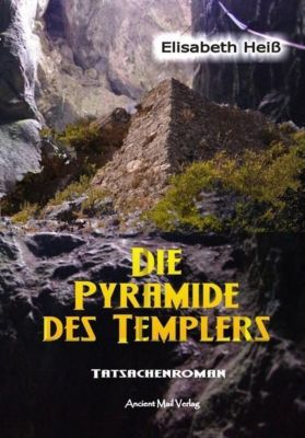 Die Pyramide des Templers - Elisabeth Heiß  