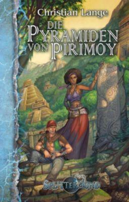 Die Pyramiden von Pirimoy - Christian Lange |