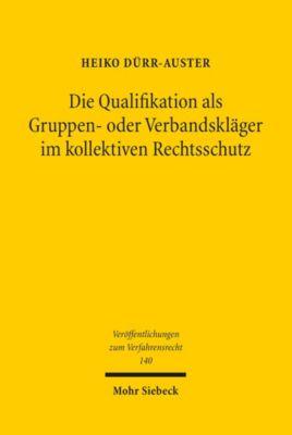 Die Qualifikation als Gruppen- oder Verbandskläger im kollektiven Rechtsschutz, Heiko Dürr-Auster