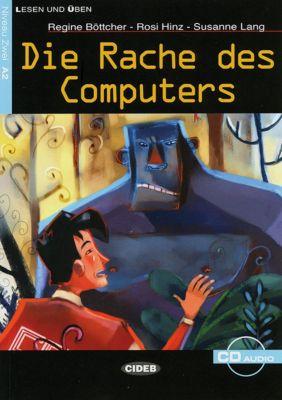 Die Rache des Computers, m. Audio-CD, Regine Böttcher, Rosi Hinz, Susanne Lang