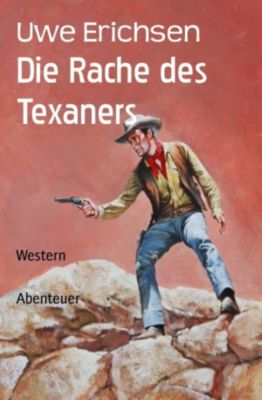 Die Rache des Texaners, Uwe Erichsen