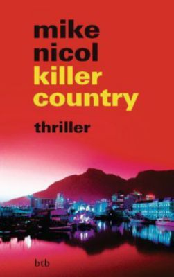Die Rache-Trilogie Band 2: killer country, Mike Nicol